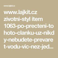 www.lajkit.cz zivotni-styl item 1063-po-precteni-tohoto-clanku-uz-nikdy-nebudete-prevaret-vodu-vic-nez-jednou