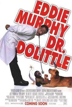 DOCTOR DOLITTLE (1998): A Doctor finds out that he can understand what animals are saying. And the animals find out that he understands.