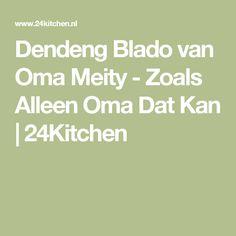 Dendeng Blado van Oma Meity - Zoals Alleen Oma Dat Kan | 24Kitchen