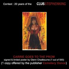 Reminder : in addition of a copy of the limited edition of IT (25 years anniversary edition), Cemetery Dance is giving a signed & limited poster of CARRIE, by Glenn Chadbourne!    Enter the #StephenKingContest NOW >>> http://clubstephenking.com/