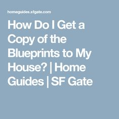 How Do I Get a Copy of the Blueprints to My House?   Home Guides   SF Gate