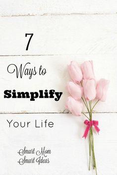 7 Ways to Simplify Life via /smartmomideas/