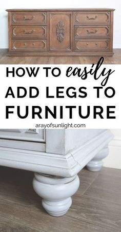 How to add legs to painted furniture (dresser buffet nightstand or end table). How to add legs to painted furniture (dresser buffet nightstand or end table). Refurbished Furniture, Repurposed Furniture, Vintage Furniture, Furniture Design, Furniture Ideas, Barbie Furniture, Garden Furniture, Dresser Furniture, Modern Furniture
