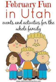We've got your list for all the fun things happening in Utah during the month of February! Now you can get out with your families and enjoy this month!