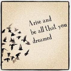 Would love that quote w/ the birds flying away on my shoulder for my 18th birthday in significance of my independence.
