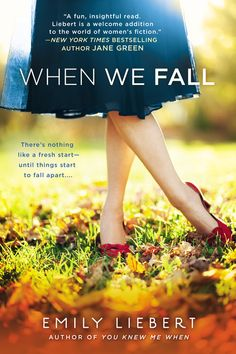 WHEN WE FALL by Emily Libert -- The emerging friendship between the two women appears to be just the antidote both of them so desperately need…until everything falls apart.
