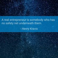 A real entrepreneur is someone who has no safety net underneath them.  Henry Kravis  #Happy#Sunday #Quote#QuoteOfTheDay#PhotoOfTheDay#PicOfTheDay#Instagood#BestOfTheDay#Austin#Texas#ATX#Houston #SanAntonio #Virginia #Motivation#Inspiration#Success#Passion#Truth #PREINFunding#RealEstate#Realtor#Entrepreneur#Wealth#Luxury#Dream#Big#Winning#BeastMode