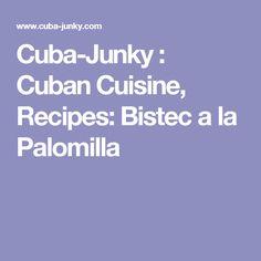 Cuba-Junky : Cuban Cuisine, Recipes: Bistec a la Palomilla