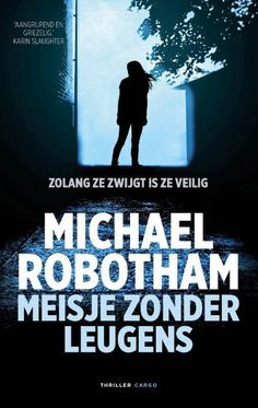 152-2020 Michael Robotham - Meisje zonder leugens Thrillers, Ned Kelly, Reading, Books, Movies, Movie Posters, Hush Hush, October, Libros