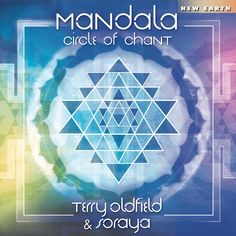 Terry Oldfield- Let Mandala: Circle of Chant transport you from the West to the East, and take a spiritual journey laced with ancient Eastern wisdom! New Age Music, New Earth, Cd Cover, Meditation Music, Relaxing Music, Spirituality, Image, Journey, Wisdom