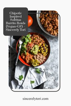 Chipotle Inspired Sofritas Burrito Bowls (Vegan+GF) – Sincerely Tori