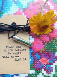 Those who don´t believe in magic, will never find it