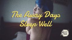 // Official music video for Sleep Well by The Away Days // Shot, edited, directed by Burçin Esin // 2014