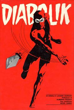 Diabolik. Il librone rosso a colori. Aster-Dardo 1974. The anti-hero himself was created by creators Angela and Luciana Giussani in 1962. Angela founded her own publishing company, Astorina, in November of the same year. It published Diabolik.