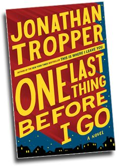 Jonathan Tropper.  Author of Plan B, The Book of Joe, Everything Changes, How To Talk to a  Widower.  His newest book is coming out in August.  Yay!!