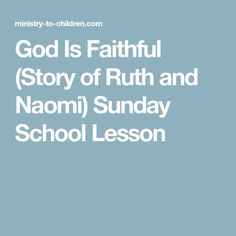 God Is Faithful (Story of Ruth and Naomi) Sunday School Lesson
