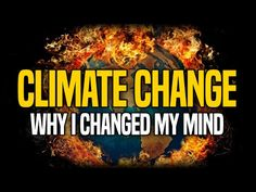Why I Changed My Mind on Climate Change - YouTube