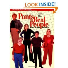 Pants for Real People: Fit and Sew for Any Body (Sewing for Real People series): Pati Palmer, Marta Alto, Jeannette Schilling: 9780935278576: Amazon.com: Books