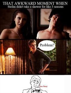 hahahaha- it realy does show damon and elena both shower multiple times and stefan never does. #funnystuff #tvd #vampirediaries