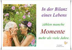 In der Bilanz eines Lebens zählen manche Momente mehr als viele Jahre. - KarlHeinz Karius/Worthupferl - ~ Quelle: GedankenGut https://www.facebook.com/Gaby.GedankenGut/  http://www.dreamies.de/mygalerie.php?g=jtdysguz