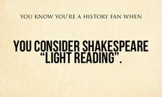 History Fan Shakespeare quote