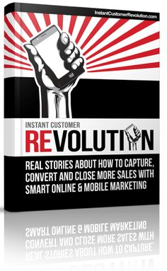 Instant Customer Revolution: Real Stories About How to Capture, Convert and Close More Sales with Smart Online, Video and Mobile Marketing by Mike Koenigs Marketing Software, Mobile Marketing, Online Marketing, Marketing Opportunities, Online Mobile, What Book, Book Authors, Free Books, Revolution