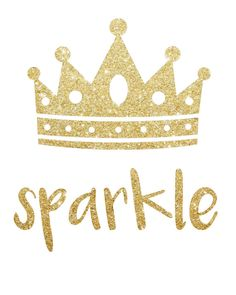 SPARKLE CROWN (Gold Glitter) Wall Art (8.5x11) - digital - INSTANT DOWNLOAD by LiveLoveLatte on Etsy