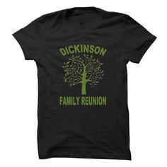 DICKINSON FAMILY REUNION - #gifts #mens shirt. TRY => https://www.sunfrog.com//DICKINSON-FAMILY-REUNION.html?id=60505