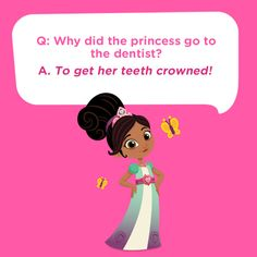 Tell this silly kids joke featuring Nella the Princess Knight to your children on a long road trip or plane ride:  Why did the princess go to the dentist? To get her teeth crowned!  Haha!