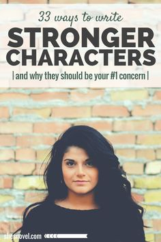 33 Ways to Write a Stronger Character and why that should be your number 1 concern