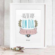 """Lámina """"Haz de hoy un día para no olvidar"""". Diseño de Mr.Wonderful. A la venta en: http://www.mrwonderfulshop.es"""