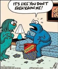cookie monsters wife doesn't even know him LMFAO
