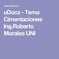 uDocz - Tema Cimentaciones Ing.Roberto Morales UNI