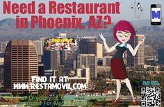 The First Restaurant Directory of Phoeniz, AZ fully optimized for mobile devices. For Restaurants' Owners and Mobile consumers.