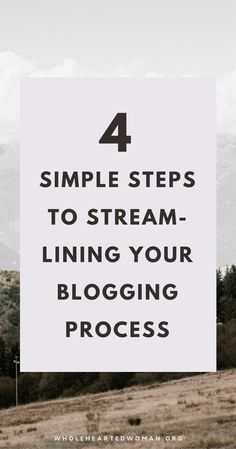 4 Simple Steps To Streamlining Your Blogging Process | How To Streamline and Automate Your Blog | Blogging for Beginners | Automate Your Blog | Tools and Resources for Your Blog | How To Make Blogging Work For You | Personal Growth And Development Blog | Self-Discovery | Lifestyle | Wholehearted Woman