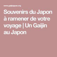 Souvenirs du Japon à ramener de votre voyage   Un Gaijin au Japon