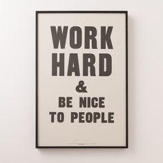 Work Hard & Be Nice To People Print | Art | Accessories