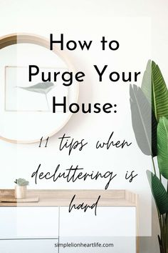 How to Purge Your House - 11 tips when decluttering is hard. 11 tips and strategies you can use, particularly during those times when decluttering feels hard.Use these tips to not only learn how to purge and declutter your house. But also, how to push through and get it done. Even when you feel stuck, overwhelmed or decluttering simply feels hard! #declutter #decluttering #declutteringtips #howtodeclutter #purgeyourhouse #cleartheclutter #simplify Organization Hacks, Organizing Tips, Lifestyle Quotes, Declutter Your Home, Simple Living, Natural Living, Natural Home Decor, Getting Things Done, Home Organization