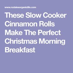 These Slow Cooker Cinnamon Rolls Make The Perfect Christmas Morning Breakfast