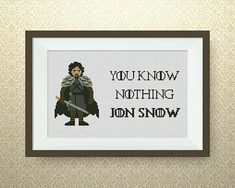 BUY 2 GET 1 FREE Jon Snow Quote cross stitch Game of