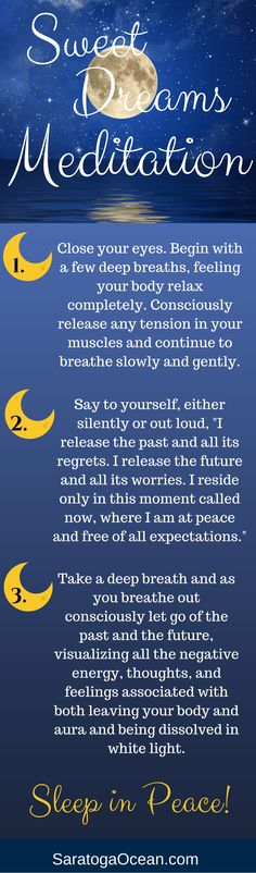 Taking a few minutes before you go to sleep to meditate can help you get into a more peaceful state and thus promote a better night's rest. Let this meditation help you release the past and anything that's worrying you about the future. Really embrace the fact that your time to sleep is one time of the day when there are no expectations of you. This is your time to let go and be at peace.