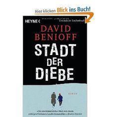 """~Stadt der Diebe - David Benioff~  """"Der Amerikaner David Benioff hat einen wunderbaren, packenden Roman über die Kraft der Freundschaft geschrieben. Eine Abenteuergeschichte für Erwachsene: komisch, traurig - und vor allem von der ersten bis zur letzten Zeile spannend und unterhaltsam. ... Kann man bereits im Januar von einem der schönsten Bücher des Jahres sprechen? Man kann. Das hier ist nämlich schwer zu toppen."""""""