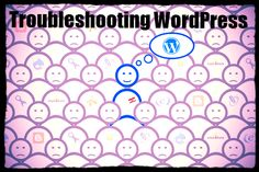 Informative Guide On WordPress Troubleshooting Techniques Blog Websites, Business Tips, Online Marketing, Create Yourself, Blogging, Wordpress, Web Design, About Me Blog, Success