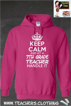 Keep Calm & Let A Seventh Grade Teacher Handle It- Hoodie. A must have for any 7th grade teacher. 29 Color Options, Sizes S-5XL. Click Here To Order ==> http://9nl.us/qqbz