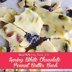 White Chocolate Peanut Butter Candy  (SCD, Gluten-Free, Paleo)  White chocolate superfood candy studded with pistachios and cherries for Spring!
