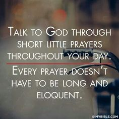 I want God to be an active conversant in my life. He should be like my best friend--who doesn't talk all day to their best friends when given the chance?