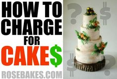 How to Charge for Cakes. I give my answer for how to charge for cakes. What should you consider in setting your prices?