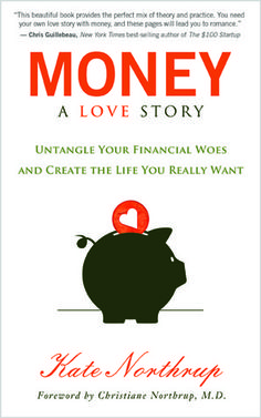 Money, A Love Story by Kate Northrup. Looks absolutely awesome! Merging spiritual and financial abundance.