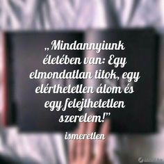 Olyan ember életében is akiről nem is gondolnád. Wisdom Quotes, Words Quotes, Quotes To Live By, Life Quotes, Favorite Quotes, Best Quotes, Funny Quotes, Dont Break My Heart, Some Good Quotes