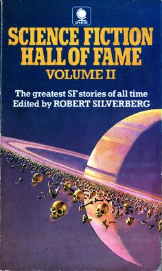 Science Fiction Hall of Fame Vol II. Edited by Robert Silverberg. Sphere 1972. Cover artist Bruce Pennington
